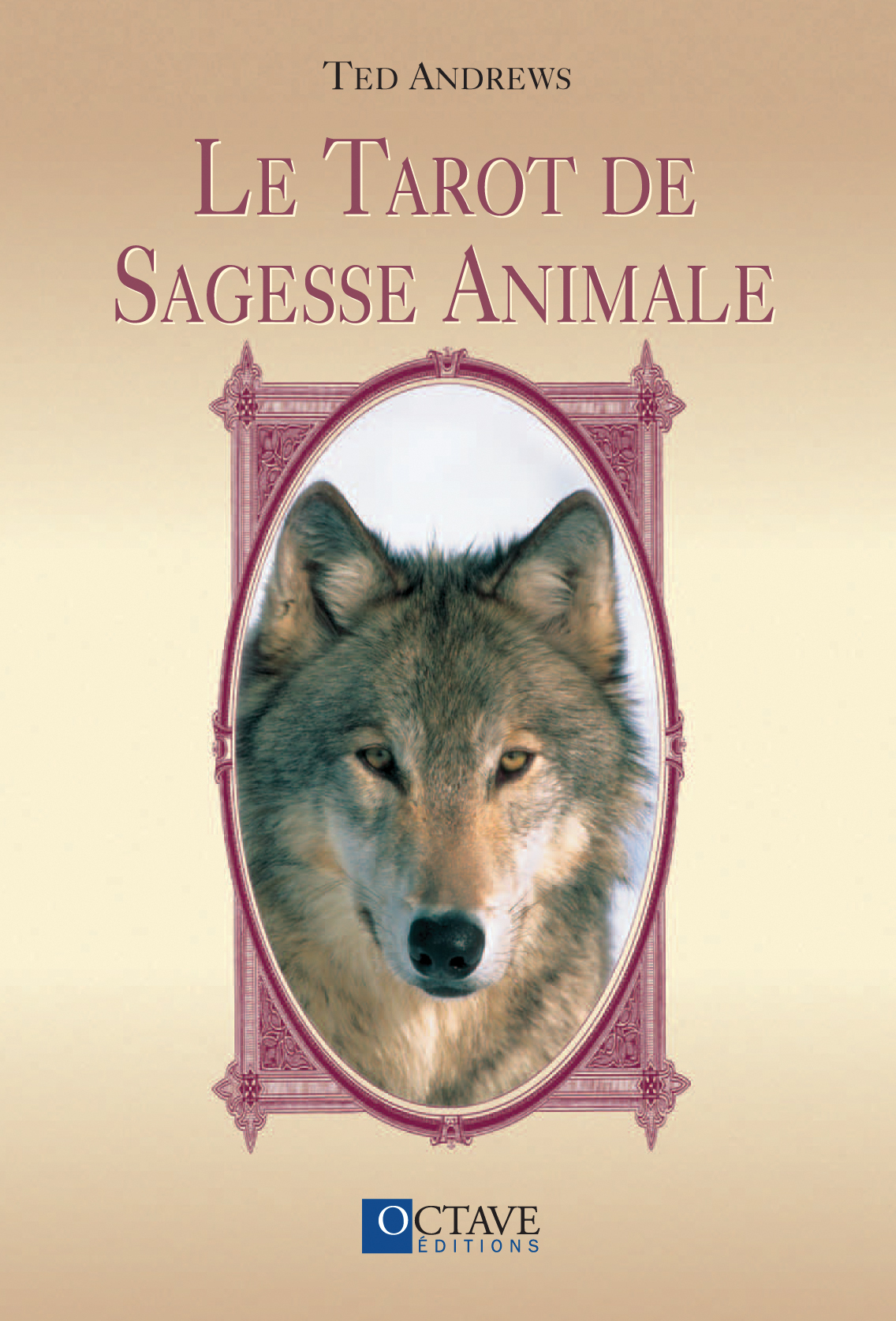 LE TAROT DE SAGESSE ANIMALE <i>Ted Andrews</i>