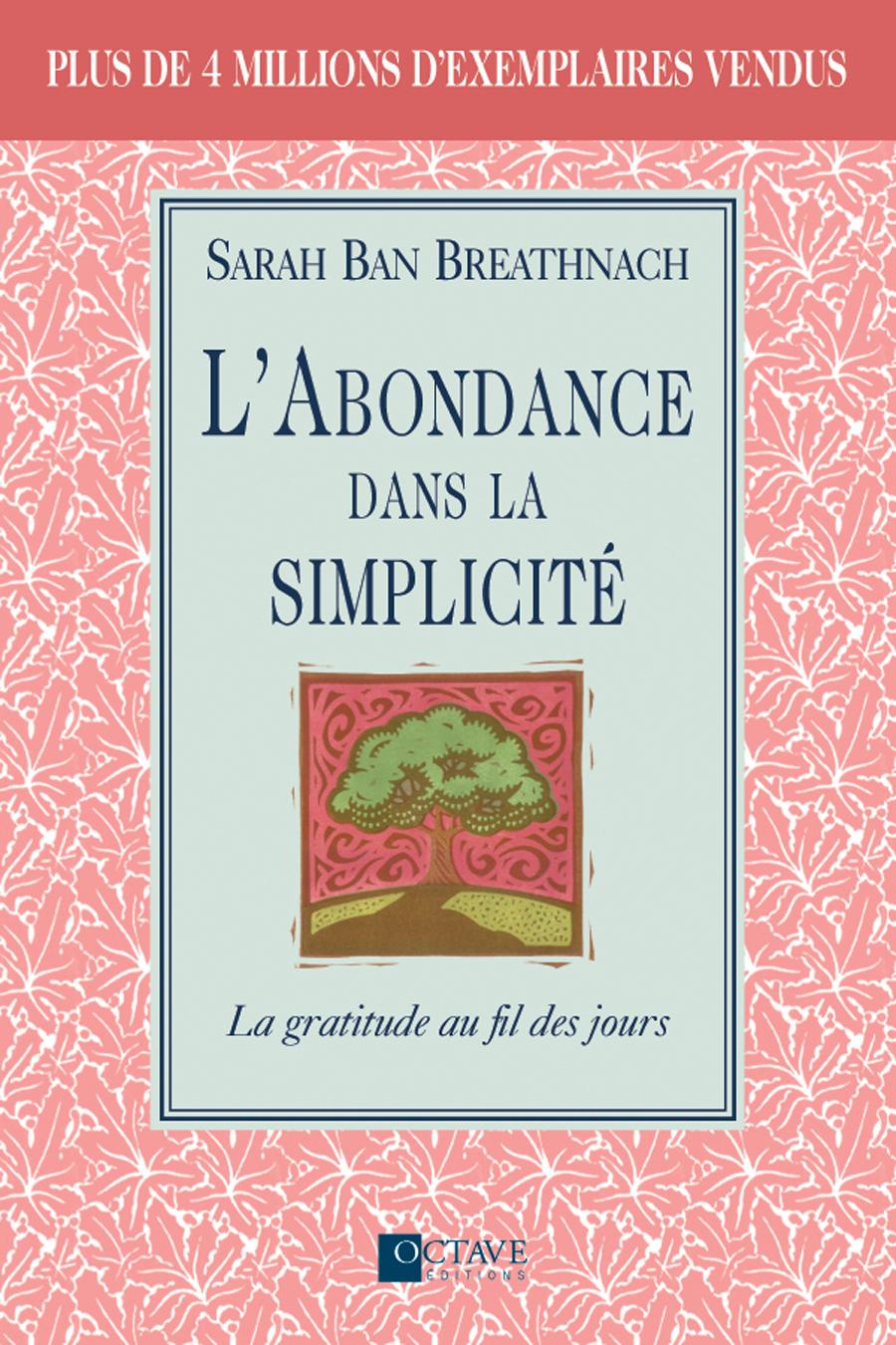 L'ABONDANCE DANS LA SIMPLICITÉ <i>Sarah Ban Breathnach</i>
