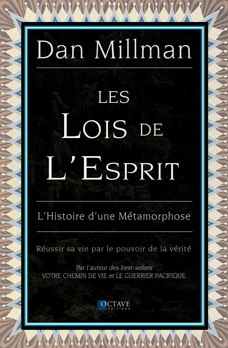 LES LOIS DE L'ESPRIT<i>Dan Millman</i>
