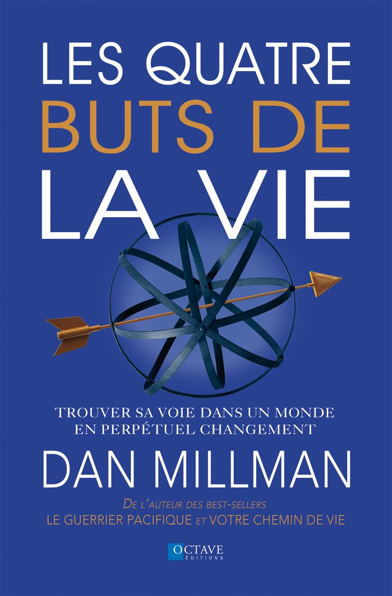 LES 4 BUTS DE LA VIE <i>Dan Millman</i>