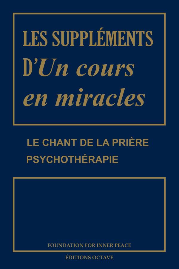 LES SUPPLÉMENTS D'UN COURS EN MIRACLES