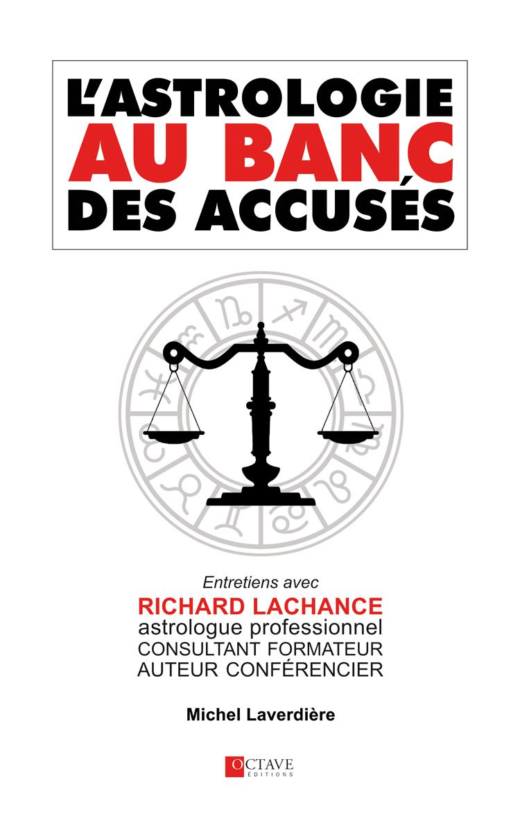 L'ASTROLOGIE AU BANC DES ACCUSÉS <i>Richard Lachance et Michel Laverdière</i>