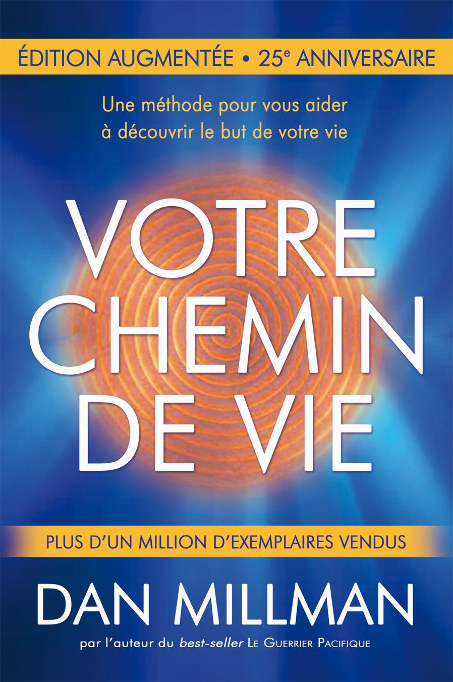 VOTRE CHEMIN DE VIE: Édition augmentée 25e Anniversaire <i>Dan Millman</i>